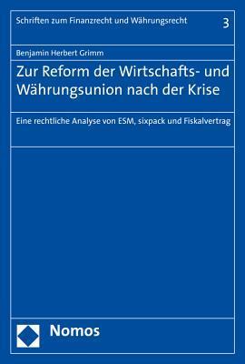 Zur Reform Der Wirtschafts- Und Wahrungsunion Nach Der Krise