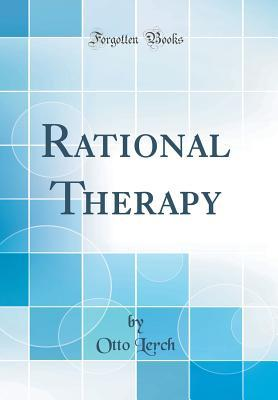 Rational Therapy (Classic Reprint)