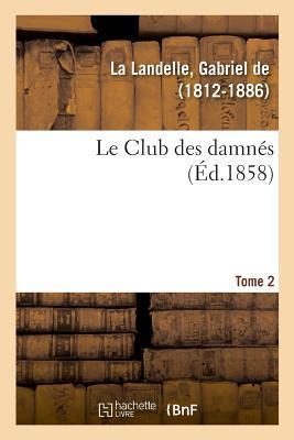 Le Club des Damnes. Tome 2