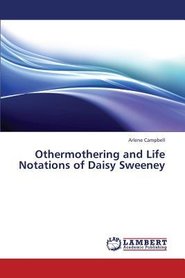 Othermothering and Life Notations of Daisy Sweeney