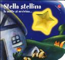 Stella stellina la notte si avvicina…