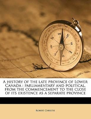 A   History of the Late Province of Lower Canada