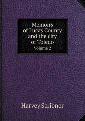 Memoirs of Lucas County and the City of Toledo Volume 2