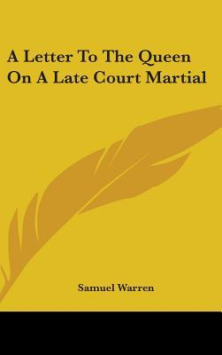 A Letter to the Queen on a Late Court Martial