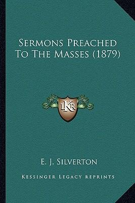 Sermons Preached to the Masses (1879)