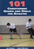 101 Conditioning Games And Drills for Athletes