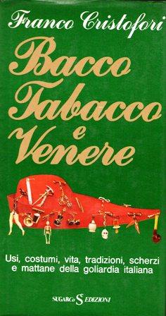 Bacco, tabacco e Venere