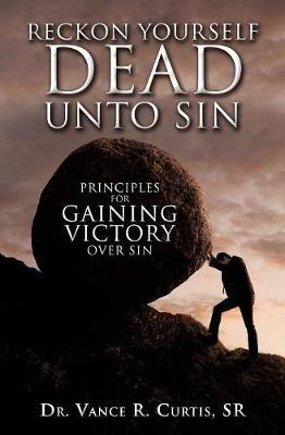 Reckon Yourself Dead Unto Sin