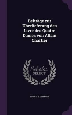 Beitrage Zur Uberlieferung Des Livre Des Quatre Dames Von Allain Chartier