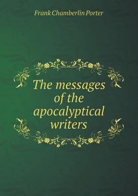 The Messages of the Apocalyptical Writers