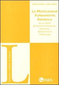 La microlengua fundamental espanola de las economico-comercial industrial, administrativa y financiera