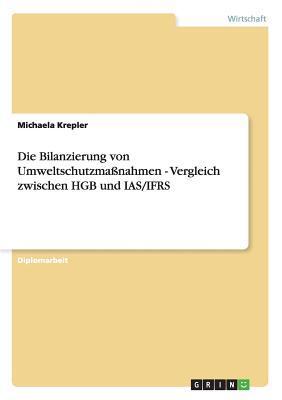 Die Bilanzierung von Umweltschutzmaßnahmen - Vergleich zwischen HGB und IAS/IFRS