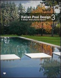 Italian pool design-Il design della piscina italiana