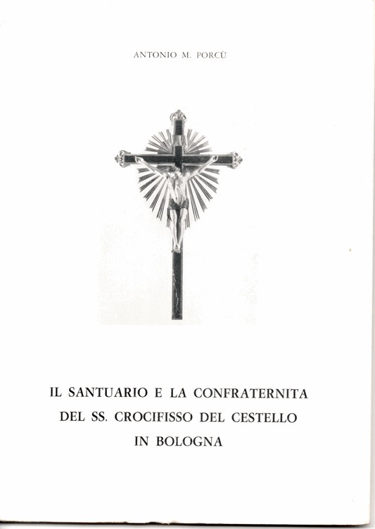 Il Santuario e la Confraternita del SS. Crocifisso del Cestello in Bologna