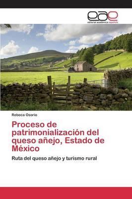 Proceso de patrimonialización del queso añejo, Estado de México