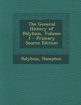 The General History of Polybius, Volume 1