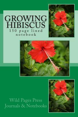 Growing Hibiscus Notebook