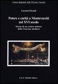 Potere e carità a Montevarchi nel XVI secolo