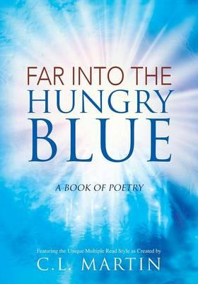 FAR INTO THE HUNGRY BLUE