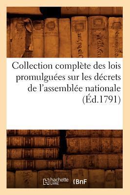 Collection Complete des Lois Promulguees Sur les Decrets de l'Assemblee Nationale (ed.1791)