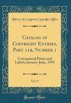 Catalog of Copyright Entries, Part 11b, Number 1, Vol. 9