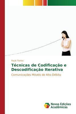 Técnicas de Codificação e Descodificação Iterativa