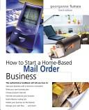 How to Start a Home-Based Mail Order Business, 3rd