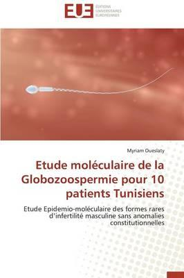 Etude Moléculaire de la Globozoospermie pour 10 Patients Tunisiens