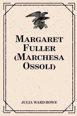 Margaret Fuller Marchesa Ossoli