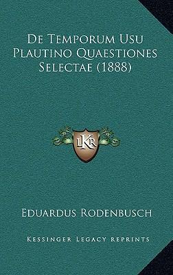 de Temporum Usu Plautino Quaestiones Selectae (1888)