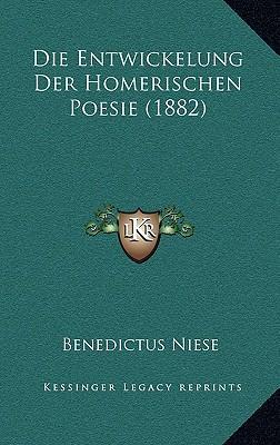 Die Entwickelung Der Homerischen Poesie (1882)