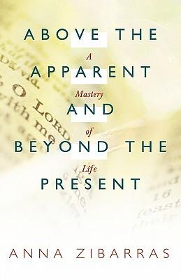 Above the Apparent and Beyond the Present