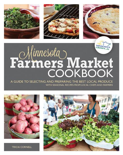 The Minnesota Farmers Market Cookbook