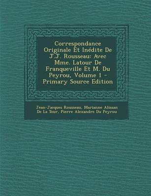 Correspondance Originale Et Inedite de J.J. Rousseau