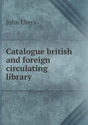 Catalogue British and Foreign Circulating Library