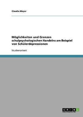 Möglichkeiten und Grenzen schulpsychologischen Handelns am Beispiel von Schülerdepressionen