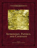 Astronomy, Papyrus, and Covenant