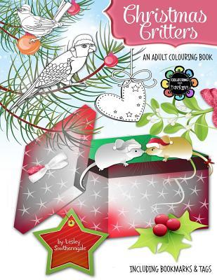 Christmas Critters - A Christmas Colouring Book for Adults