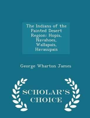 The Indians of the Painted Desert Region