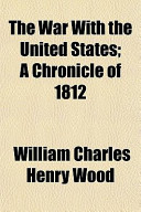 The War with the United States; a Chronicle Of 1812