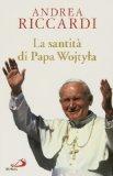 La santità di Papa Wojtyla