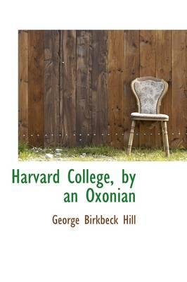 Harvard College, by an Oxonian