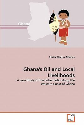 Ghana's Oil and Local Livelihoods