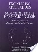 Engineering applications of noncommutative harmonic analysis