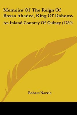 Memoirs of the Reign of Bossa Ahadee, King of Dahomy