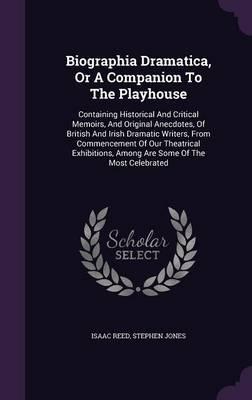 Biographia Dramatica, or a Companion to the Playhouse