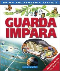 Guarda & impara. Prima enciclopedia visuale. Ediz. illustrata