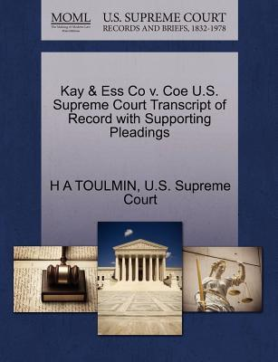 Kay & Ess Co V. Coe U.S. Supreme Court Transcript of Record with Supporting Pleadings