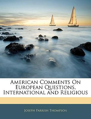 American Comments on European Questions, International and Religious