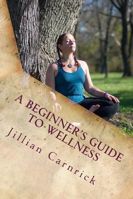 A Beginner's Guide to Wellness